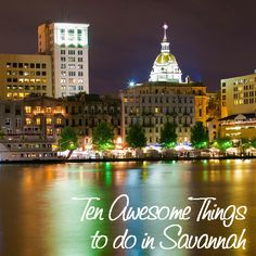 Ten Awesome Things to do in Savannah