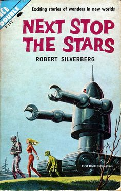 Adventures in Science Fiction Cover Art: A Handful of Funny Robots. Unless those arms extend the robot's only use will be to run over people -- which it's about to do. (Ed Valigursky's cover for the the 1962 edition of Next Stop The Stars Robert Pulp Fiction Book, Science Fiction Books, Classic Sci Fi Books, Book Cover Art, Book Covers, Comic Covers, Ace Books, Vintage Robots, Retro Vintage