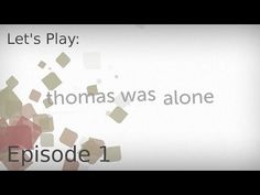 The Adventures of a Rectangle -Ep 1 Let's Play: Thomas Was Alone - YouTube