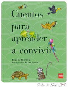 Cuentos para aprender a convivir, de Begoña Ibarrola, en el Aula de Elena.