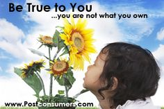 You Are Not What You Own - Always Remember That!