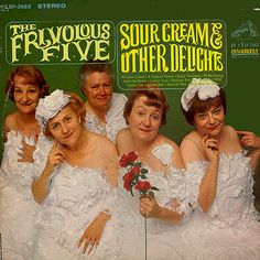 Frivolous Five - Sour cream & Other Delights