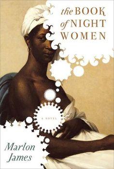 2010 Fiction Winner: The Book of Night Women by Marlon James