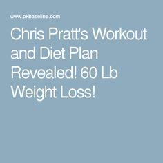 Chris Pratt's Workout and Diet Plan Revealed! 60 Lb Weight Loss! http://www.4myprosperity.com/?page_id=19