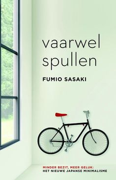Vaarwel spullen by Fumio Sasaki - Books Search Engine Marie Kondo, Konmari, Decluttering, Clean House, Storage Solutions, Stress, Reading, Books, Om