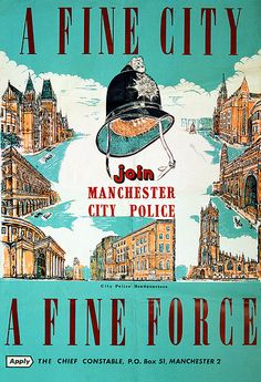 A Manchester City Police recruitment poster of the 1950s. The poster depicts many of Manchester's most famous and iconic buildings including Manchester Central Library, Manchester Cathedral, the Royal Exchange, Manchester Town Hall and the Free Trade Hall.    The poster was produced by a serving officer of the time.      From the collection of www.gmpmuseum.com