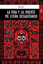 El Placer de la Lectura: La vida y la muerte me están desgastando - Mo Yan