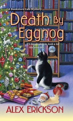 Death by Eggnog (A Bookstore Cafe Mystery Book by [Erickson, Alex] I Love Books, New Books, Good Books, Books To Read, Amazing Books, Cozy Mysteries, Murder Mysteries, Mystery Novels, Books