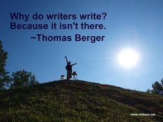 Writers Write -- Thomas Berger // www.mtbass.net