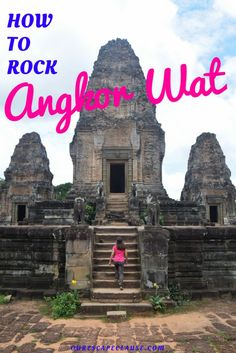 How to rock your visit to Angkor Wat: 8 tips to make sure your travel to the famous temples near Siem Reap, Cambodia is well worth it.