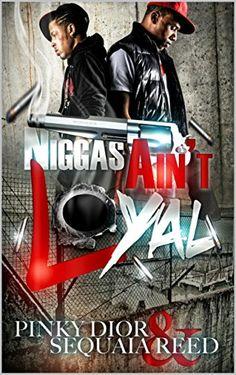 Nigga's Aint Loyal by Pinky Dior http://www.amazon.com/dp/B00Z754ABS/ref=cm_sw_r_pi_dp_eFYEvb04WSJGC