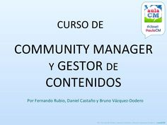 clase-1-curso-de-community-manager-aulacm by Bruno Vázquez-Dodero via Slideshare
