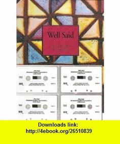 Well Said Advanced English Pronunciation Student Book and Audiocassette Tapes (Paperback) (9780838442500) Linda Grant , ISBN-10: 0838442501  , ISBN-13: 978-0838442500 , ASIN: B002E6TSUQ , tutorials , pdf , ebook , torrent , downloads , rapidshare , filesonic , hotfile , megaupload , fileserve