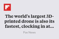 The world's largest 3D-printed drone is also its fastest, clocking in at 150 MPH http://flip.it/p9.hX