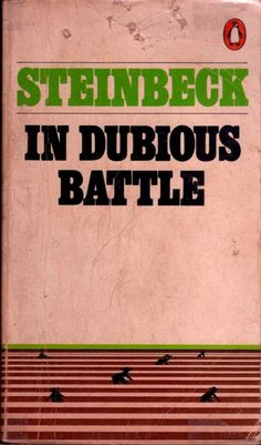 a literary analysis of dubious battle by steinbeck Immediately download the john steinbeck summary, chapter-by-chapter analysis, book notes  this was because in his book, in dubious battle, he portrays two men.