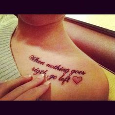 Good quote as a tattoo.