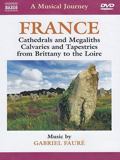 Faure : Musical Journey: France - Cathedrals & Megaliths DVD