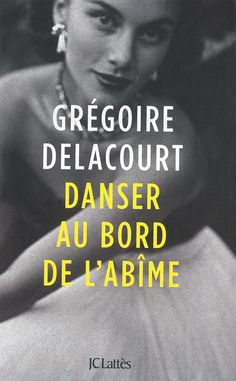 Danser au bord de l'abîme - Grégoire Delacourt - 368 pages, Couverture souple. - Référence : 00904607 #Livre #Lecture #Roman #Romance #Cadeaux #Vacances