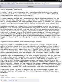If you want to cry, read this. George at Fred's funeral... Well, I did read this, and I'm ridiculous and I did cry. So, yeah.