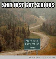Speed Limit Enforced By A Sniper