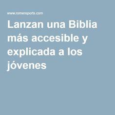 Lanzan una Biblia más accesible y explicada a los jóvenes
