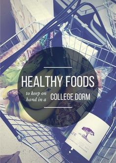 Healthy Grocery List for a College Dorm Room // + tips & tricks for eating healthy in college