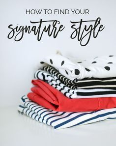 Signature Style: defining and developing your personal style