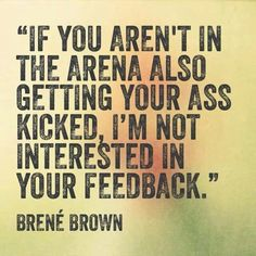 #classyontheoutside #realontheinside #brenebrown #brenebrownquotes #quotes #couragequotes #quotestoinspire #feedback Rising Strong, Great Quotes, Great Woman Quotes, Great Minds Quotes, Great Person Quotes, Brené Brown, Daring Greatly Quote, Brene Brown Daring Greatly, Daring Quotes