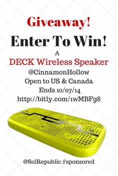 Enter the @SolRepublic #DECK Wireless Speaker #Giveaway @CinnamonHollow. Open to US and Canada. Ends 10/07/14
