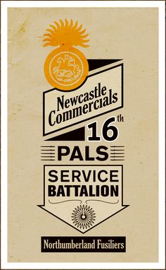 WWI Pals Poster. (16th (Service) Battalion Northumberland Fusiliers) So many of its members were lost in WW1
