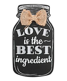 Look what I found on #zulily! 'Love is the Best Ingredient' Mason Jar Sign #zulilyfinds