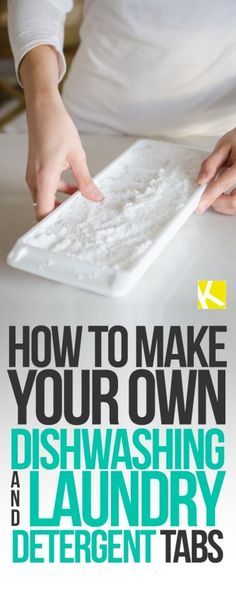 So Easy! Make Your Own Dishwashing & Laundry Detergent Tabs