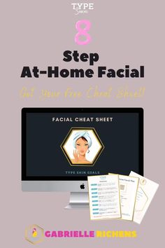 How to do a DIY facial. 8 step at-home facial including products and face mask to suit your skin type. Read the post and download a FREE CHEAT SHEET #diyfacial #glowingskin #homefacial  how to do a facial home made facial at home mask at home skin care diy at home facial diy home facial facial at home