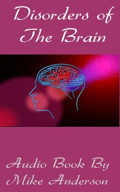 Disorders of the Brain Audio Book By Mike Anderson - Download Audio... Mike Anderson, Impulsive Behavior, Passive Aggressive, Schizophrenia, Phobias, Personality Disorder, Mental Illness