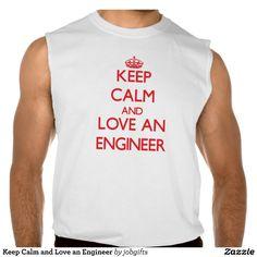 Keep Calm and Love an Engineer Sleeveless Tees Tank Tops