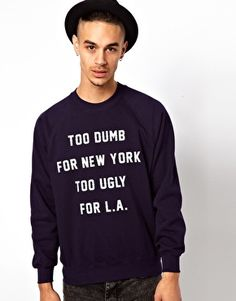 """Reclaimed Vintage Sweat with """"Too Dumb for New York / Too Ugly for LA"""" Print in Navy"""
