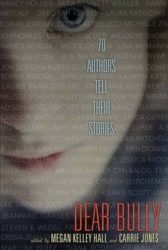 Dear bully: 70 authors tell their stories - edited by Megan Kelley Hall & Carrie Jones. Presents top authors for teens as they share their stories about bullying--as silent observers on the sidelines of high school, as victims, and as perpetrators. Bullying Stories, Books About Bullying, Ya Books, Books To Read, Megan Kelley, Lauren Kate, Lauren Oliver, Mo Willems, Humor