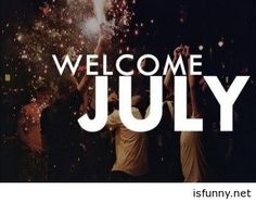 Welcome july picture isfunny.net