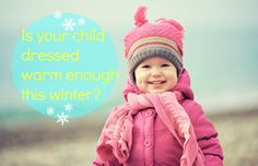 Is your kid dressed warm enough? Is your kid dressed warm enough this winter? Here's what every parent needs to know.