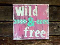 Wild & Free sign on canvas rustic by DirtRoadJunkies on Etsy, $23.00 @allimcclellan