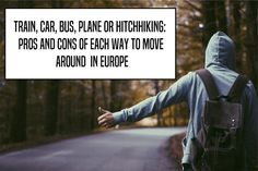How to move from one country to another in a backpcking trip to Europe: bus, low cost airlines, hitchhiking, train (Interrail) or rental car