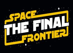 Space The Final Frontier T-Shirt | SnorgTees