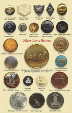 ButtonArtMuseum.com - Livery buttons typically depicted heraldic designs of the household and were worn on uniforms (livery) of the servants. Major types include achievements, and crests; there are also badges, initials and monograms.