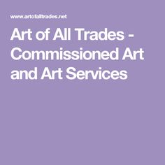 Art of All Trades - Commissioned Art and Art Services Gift Websites, Great Gifts, Art, Art Background, Kunst, Gcse Art, Art Education Resources, Artworks
