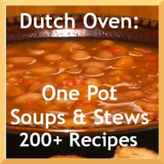 Dutch Oven Cooking: Soup and Stew Recipes