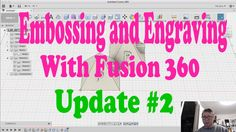 Embossing and Engraving with Fusion 360 - Update 2