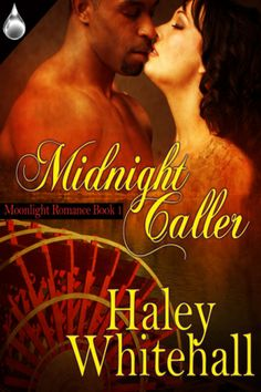Midnight Caller Haley Whitehall Life without love is painful, but in 1865 forbidden fruit can be deadly. When a wealthy widow decide.