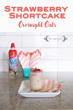 Strawberry Shortcake Overnight Oats packs the flavor of your favorite dessert for breakfast!