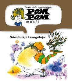 Pom Pom - Sajdik Ferenc Nostalgia, Reading, Books, Baby, Inspiration, Illustrations, Biblical Inspiration, Libros, Book