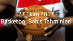 27 Ekim 2017 Basketbol Bahis Tahminleri